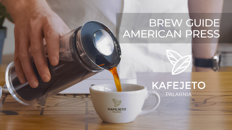 Kafejeto Palarnia - Brew guide - AMERICAN PRESS